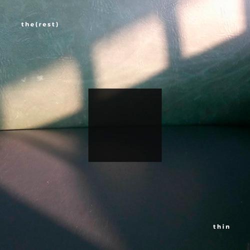 the(rest) - thin (artwork faeton music)