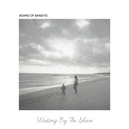 Board Of Bandits - Waiting By The Shore (artwork faeton music)