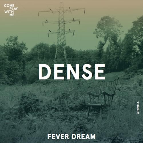DENSE - Fever Dream (artwork faeton music)