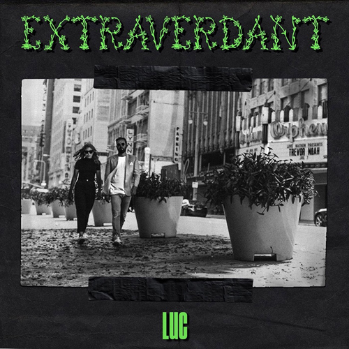 LUC - Extraverdant (artwork faeton music)