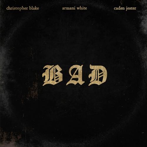 Christopher Blake - Bad (ft. Armani White & Caden Jester) (artwork faeton music)