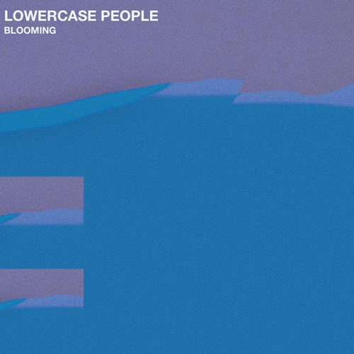 Lowercase People - Blooming (artwork faeton music)