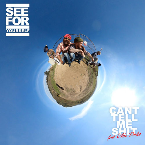 Seefor Yourself x Okie Doke - Can't Tell Me Shit (artwork faeton music)