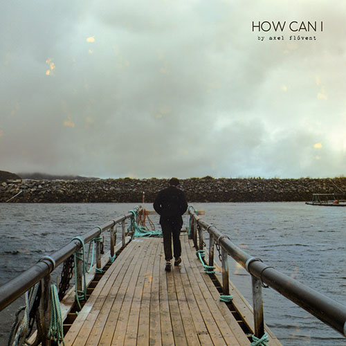 Axel Flovent - How Can I (artwork faeton music)