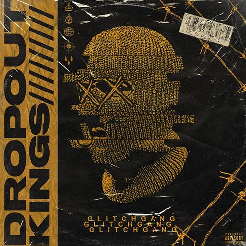 Dropout Kings - GlitchGang (artwork faeton music)