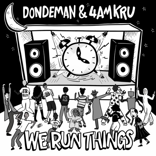 4am Kru - We Run Things (feat. Dondeman) (artwork faeton music)