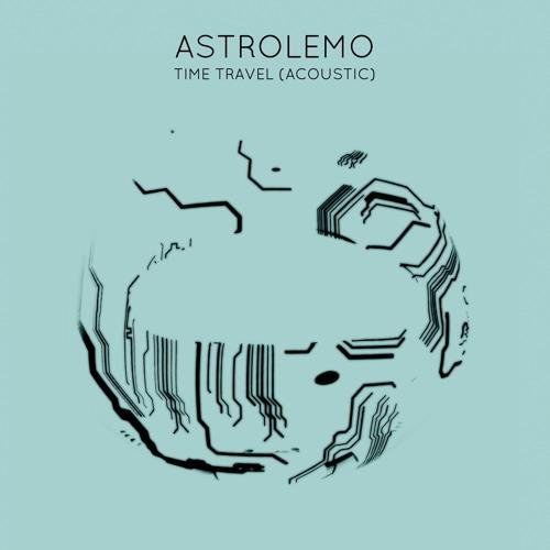 Astrolemo - Time Travel (Acoustic) (artwork faeton music)
