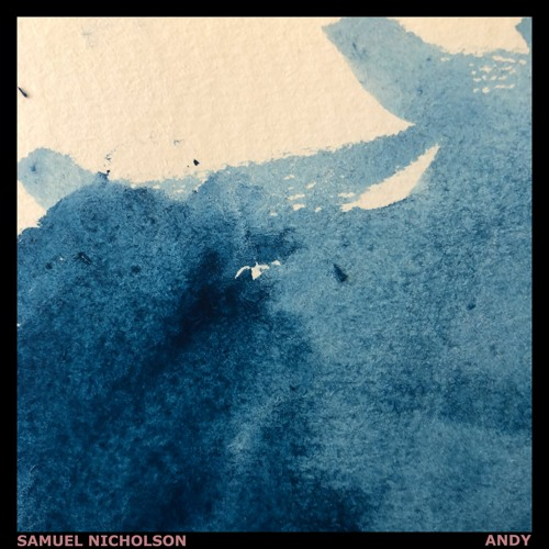 Samuel Nicholson - Andy (artwork faeton music)