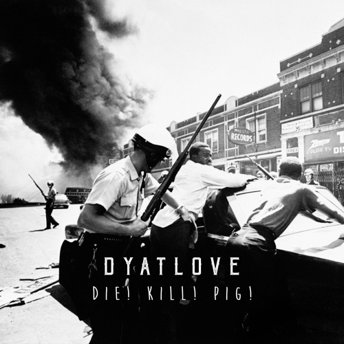 Dyatlove - Die! Kill! Pig! (artwork faeton music)