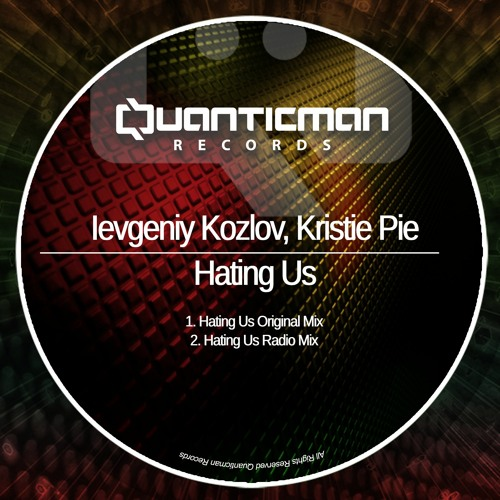 Ievgeniy Kozlov & Kristie Pie - Hating Us (artwork faeton music)
