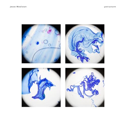 Jesse Woolston - µstructure (artwork faeton music)
