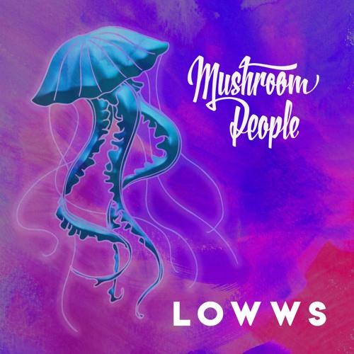 Mushroom People - LOWWS (artwork faeton music)