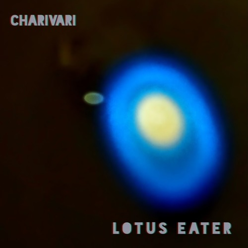 CHARIVARI - LOTUS EATER (artwork faeton music)
